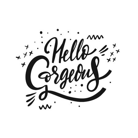 Hello Gorgeous hand drawn lettering phrase. Isolated on white background. Black Ink. Vettoriali