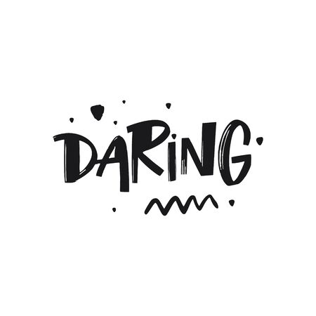 Daring sign hand drawn lettering. Isolated on white background. Black Ink. Modern Typography.