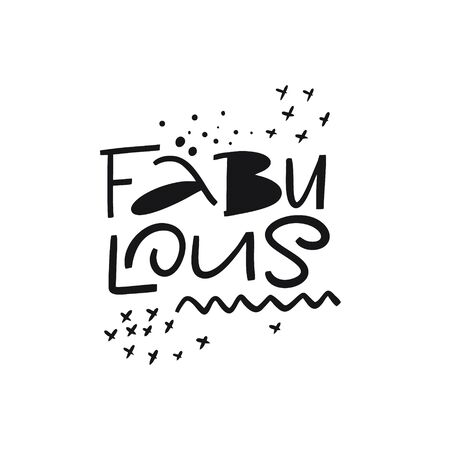 Fabulous sign hand drawn lettering. Isolated on white background. Black Ink. Modern Typography. Vecteurs