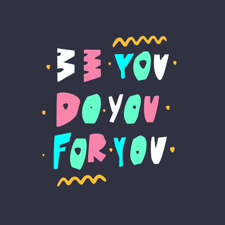 Be you Do you For you hand drawn lettering phrase. Isolated on black background. Colorful vector illustration. Çizim