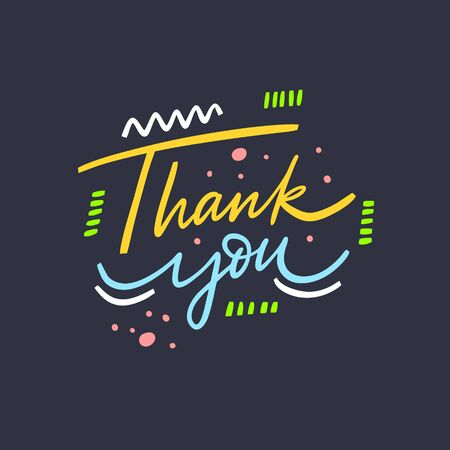Thank You phrase. Hand drawn lettering. Isolated on black background. Colorful vector illustration.