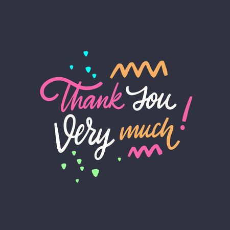 Thank You Very Much phrase. Hand drawn lettering. Isolated on black background. Vector illustration for banner, poster, t-shirt and postcard.