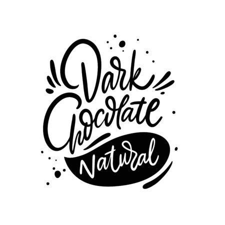 Dark Chocolate. Hand drawn lettering. Black ink. Modern calligraphy. Vector illustration isolated on white background.