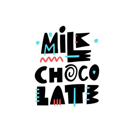 Milk chocolate lettering phrase. Modern typography. Vector illustration isolated on white background.