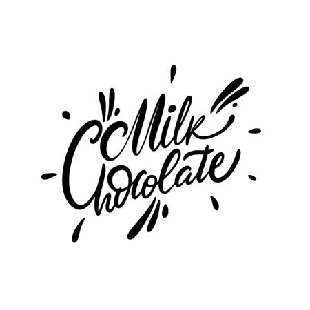 Milk chocolate lettering phrase. Black ink. Modern calligraphy. Vector illustration isolated on white background.