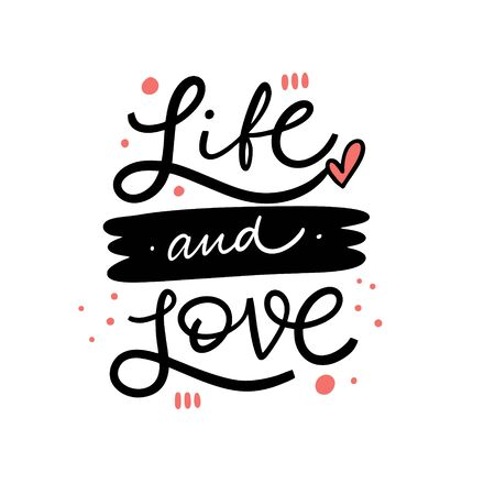 Life and love lettering phrase. Scandinavian typography. Vector illustration isolated on white background. Ilustração
