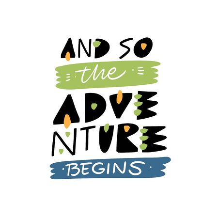 And so the Adventure begins. Lettering phrase. Hand drawn vector illustation. Scandinavian typography. Ilustrace