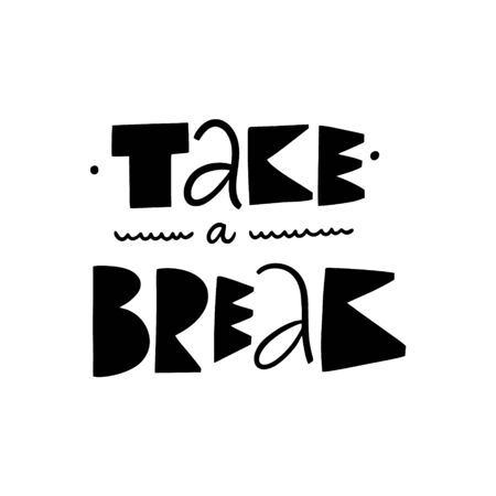 Take a Break modern typography. Hand drawn motivation lettering phrase. Black ink. Vector illustration. Isolated on white background.  イラスト・ベクター素材