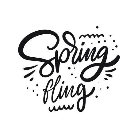 Spring Fling. Hand drawn motivation lettering phrase. Black ink. Vector illustration. Isolated on white background. Design for banner, poster, card and web.