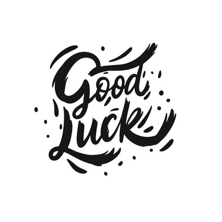 Good Luck. Hand drawn motivation lettering phrase. Black ink. Vector illustration. Isolated on white background.