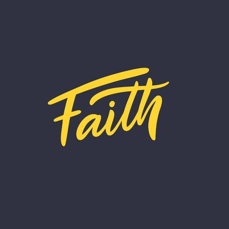 Faith word. Hand drawn motivation lettering phrase. Vector illustration. Isolated on black background. Illustration