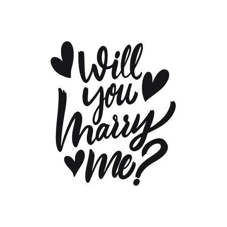 Will You Marry Me Hand drawn holiday lettering phrase. Black ink. Vector illustration. Isolated on white background.