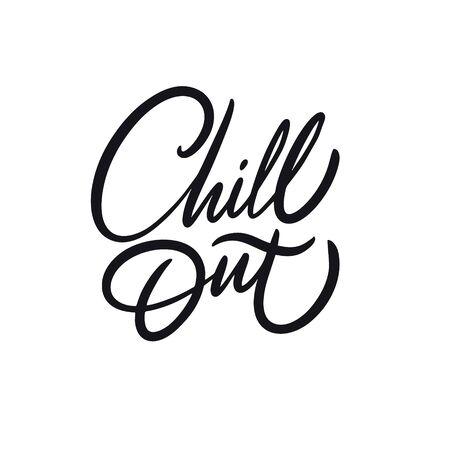 Chill Out. Hand drawn calligraphy. Black ink. Vector illustration. Ilustración de vector