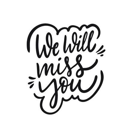 Wir werden dich vermissen. Handgezeichnete Urlaub Schriftzug Phrase. Schwarze Tinte. Vektor-Illustration.