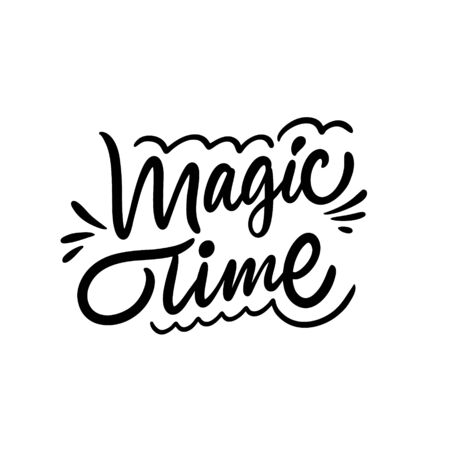 Magic Time. Hand drawn lettering phrase. Black ink. Vector illustration. Isolated on white background. Design for sign, template, banner, poster, card, t-shirt, blog and web.