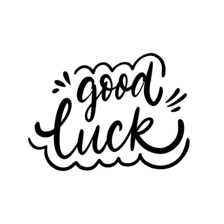 Good Luck. Modern Calligraphy. Hand drawn motivation phrase. Black ink. Vector illustration. Isolated on white background. Design for sign, template, banner, poster, card, t-shirt, blog and web.