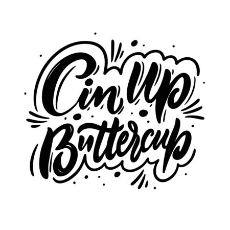 Cin Up Buttercup. Modern calligraphy phrase. Black color. Vector illustration. Isolated on white background. Stock Illustratie