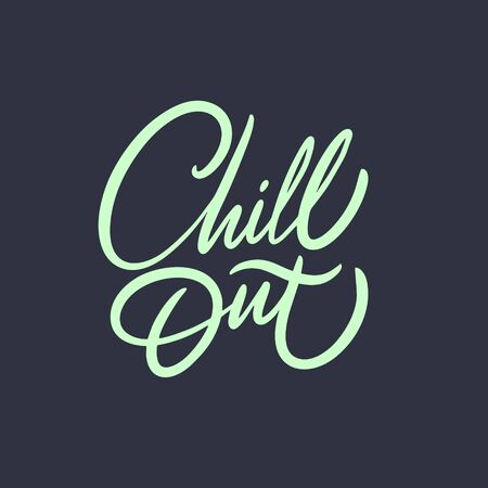 Chill Out. Hand drawn calligraphy. Vector illustration. Isolated on black background. Design for banner, poster, card and t-shirt.
