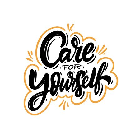 Care for yourself. Hand drawn lettering phrase. Vector illustration. Isolated on white background.