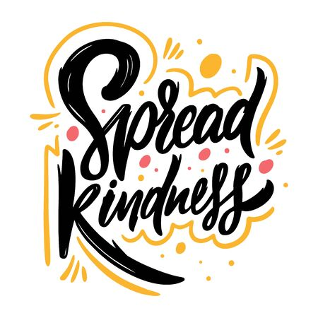 Spread Kindness. Hand drawn lettering phrase. Vector illustration. Isolated on white background. Design for banner, poster, card, t-shirt and web. Vektoros illusztráció