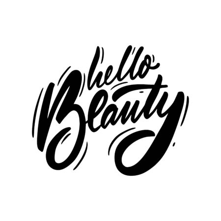 Hello Beauty. Hand written lettering phrase. Black color text. Vector illustration. Isolated on white background. Design for banner, poster, card, t-shirt and web.