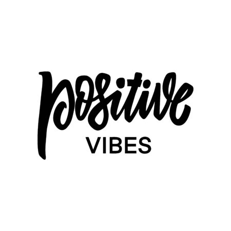 Positive Vibes phrase. Hand written lettering. Black color text. Vector illustration. Isolated on white background.