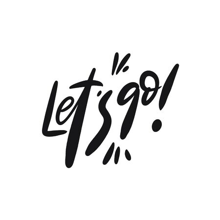 Let's Go. Hand written lettering phrase. Black color text. Vector illustration. Isolated on white background. Design for banner, poster, card, t-shirt and web.