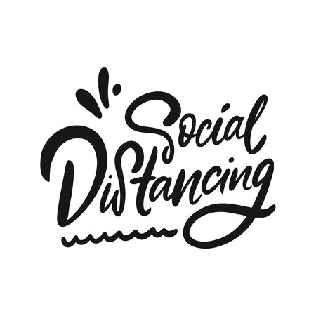 Social distancing. Hand written lettering phrase. Black color text. Vector illustration. Isolated on white background. Design for banner, poster, card, t-shirt and web.