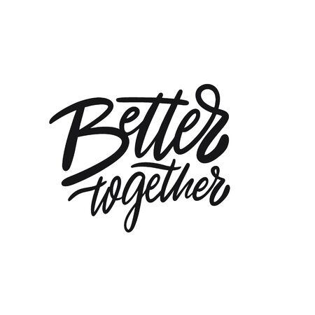 Besser zusammen. Handgeschriebener Schriftzug. Schwarzer Farbtext. Vektor-Illustration. Isoliert auf weißem Hintergrund. Design für Banner, Poster, Karten, T-Shirts und Web.