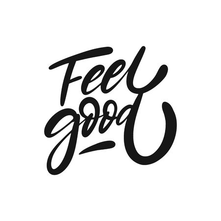 Feel Good. Hand written lettering phrase. Black color text. Vector illustration. Isolated on white background. Design for banner, poster, card, t-shirt and web.