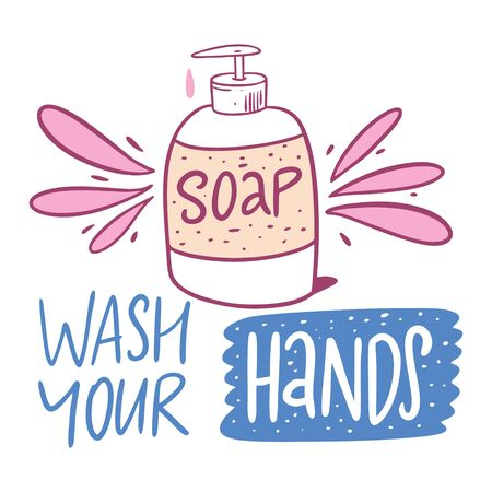 Wash your hands. Lettering phrase and soap illustration. Isolated on white background. Design for banner, poster, card and print. Illustration