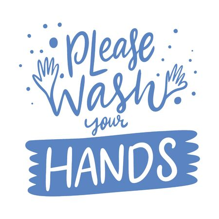 Please wash your hands lettering phrase. Blue color vector illustration. Isolated on white background. Design for banner, poster, card and print.