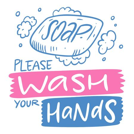 Please wash your hands. Colorful vector illustration. Isolated on white background. Design for banner, poster, card and print.