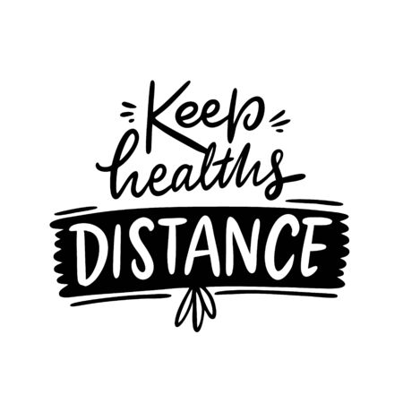 Keep Healths Distance. Lettering phrase. Isolated on white background. Design for banner, poster, card and print.