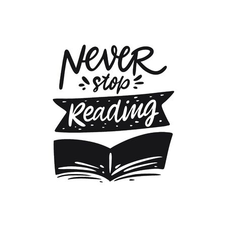 Never Stop Reading lettering. Hand written quote. Black color vector illustration. Isolated on white background. Design for banner, poster, card and print.