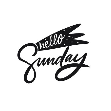 Hello Sunday lettering. Hand written phrase. Black color vector illustration. Isolated on white background. Design for banner, poster, card and print.