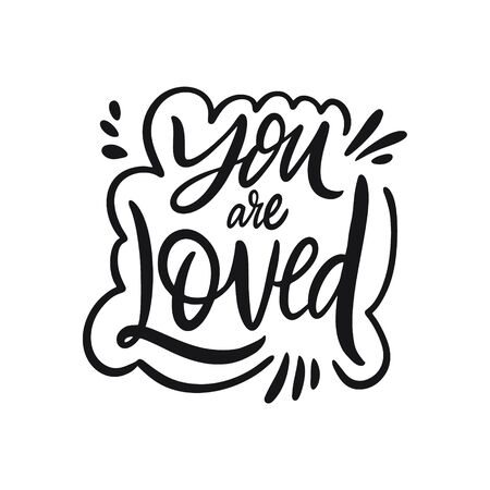 You Are Loved lettering. Hand written quote. Black color vector illustration. Isolated on white background. Design for banner, poster, card and print.