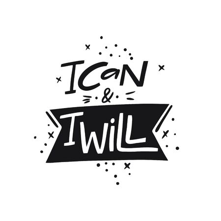 I can and I will. Hand written lettering quote. Black color vector illustration. Isolated on white background. Design for banner, poster, card and print. Vektoros illusztráció