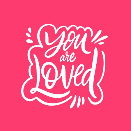 You Are Loved hand written quote. Vector illustration. Isolated on pink background. Design for banner, poster, card and print.