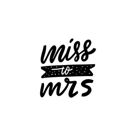 Miss to Mrs. Lettering quote. Black color vector illustration. Isolated on white background. Design for banner, poster, card and print.