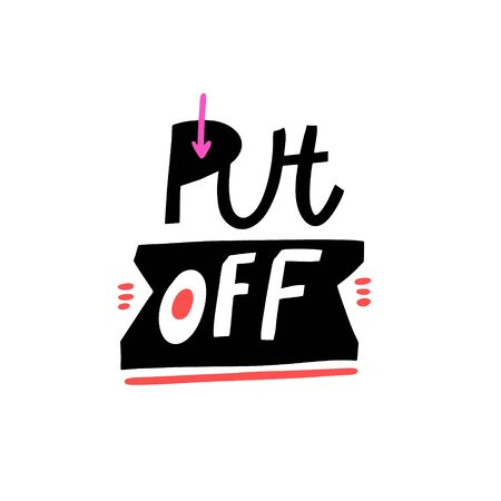 Put Off. Hand written lettering phrase. Vector illustration. Isolated on white background. Design for banner, poster, card and print. 向量圖像