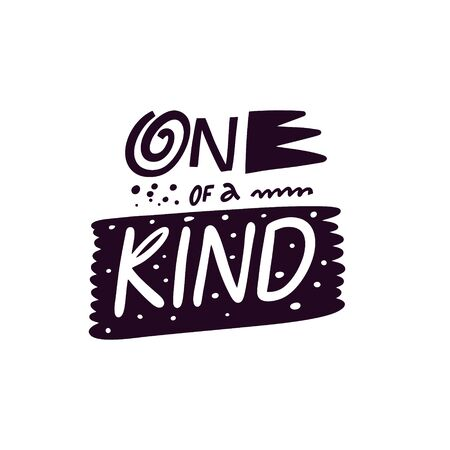 One of a Kind. Motivational lettering phrase. Modern typography. Black color vector illustration. Isolated on white background. 矢量图像