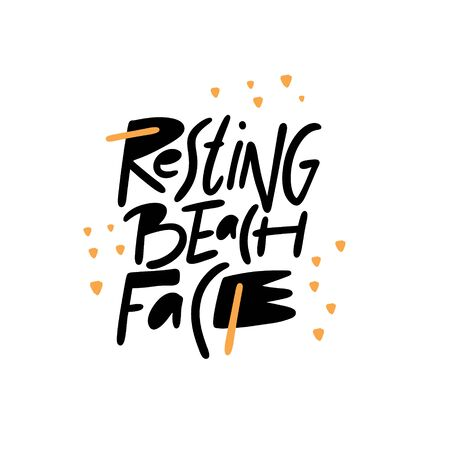 Resting Beach face lettering phrase. Modern Typography. Vector illustration. Isolated on white background. Illustration