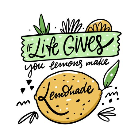Life Gives You Lemons Make Lemonade. Lettering phrase. Colorful vector illustration. Isolated on white background. Design for poster, banner, print and web.  イラスト・ベクター素材