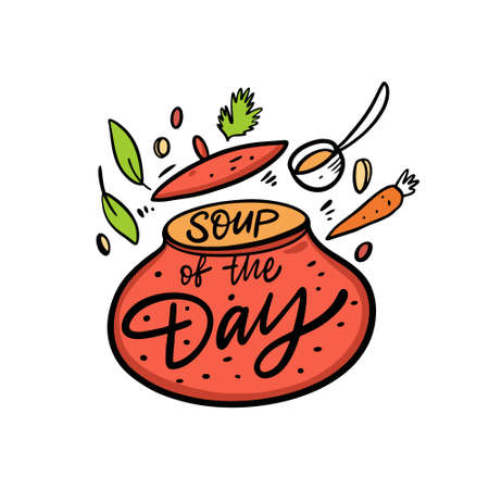 Soup of the day phrase and red pan with vegetables. Cartoon vector illustration. Isolated on white background. Design for poster, banner, menu, cafe and web.  イラスト・ベクター素材