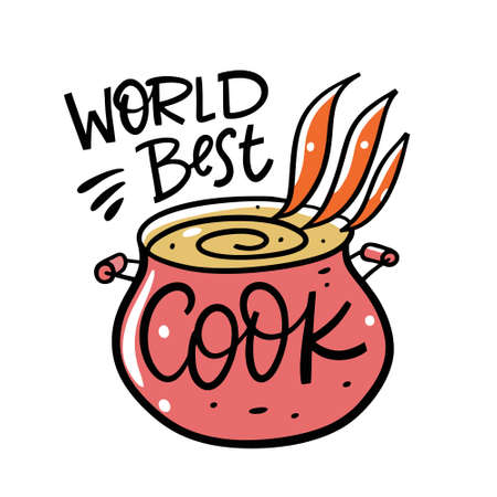 World best cook phrase. Hand drawn lettering. Red pan with soup. Cartoon vector illustration. Isolated on white background.  イラスト・ベクター素材