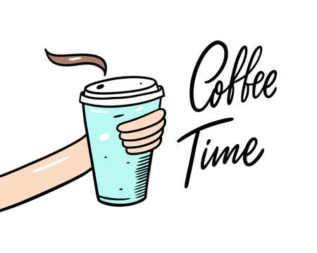 Hand with coffee to go . Cartoon style vector illustration. Coffee time lettering phrase. Isolated on white background. Design for banner, poster, greeting cards, web, invitation to party.  イラスト・ベクター素材