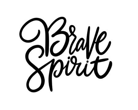 Brave Spirit motivation phrase. Hand drawn black color vector illustration. Isolated on white background. Design for poster, banner, web and print.