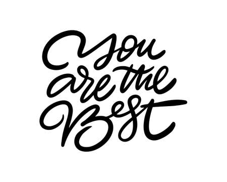 You are the Best motivation phrase. Hand drawn black color vector illustration. Isolated on white background. Design for poster, banner, web and print.