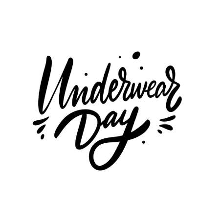 Underwear Day phrase. Black color. Hand drawn vector illustration. Isolated on white background.